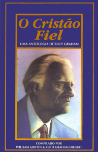 O Cristão Fiel (Willian Griffin – Ruth Graham Dienert)