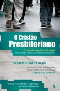 O cristão presbiteriano (Sean Michael Lucas)