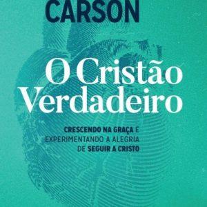 O cristão verdadeiro (D.A. Carson)