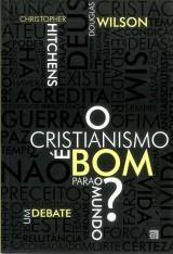 O cristianismo é bom para o mundo? (Christopher Hitchens e Douglas Wilson)