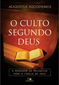 O culto segundo Deus (Augustus Nicodemus Lopes)