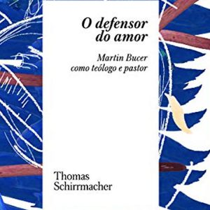 O defensor do amor (Thomas Shirrmacher)