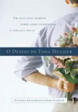 O desejo de toda mulher (Stephen Arterburn e Fred Stoeker)