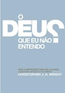 O Deus que eu não entendo (Christopher J. H. Wright)