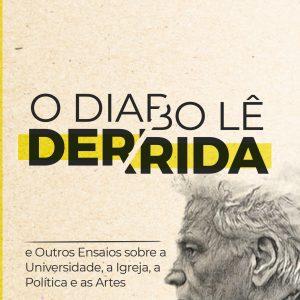 O diabo lê Derrida (James K. A. Smith)
