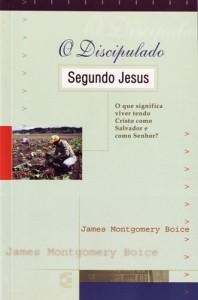 O discipulado segundo Jesus (James Montgomery Boice)