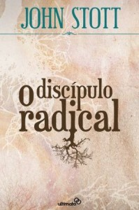 O Discípulo Radical (John Stott)