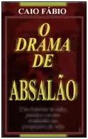 O Drama de Absalão (Caio Fábio)