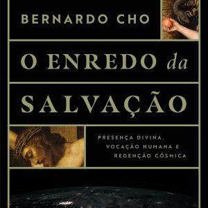 O enredo da salvação (Bernardo Cho)
