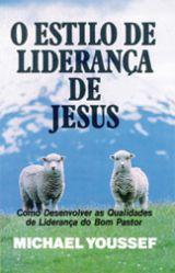 O estilo de liderança de Jesus (Michael Youssef)