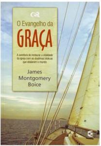 O Evangelho da Graça (James Montgomery Boice)