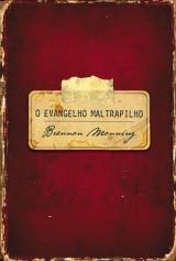 O evangelho maltrapilho (Brennan Manning)
