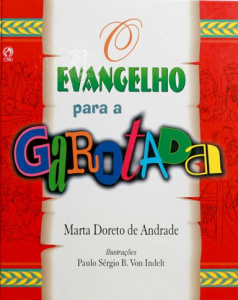 O Evangelho Para Garotada (Marta Doreto de Andrade)