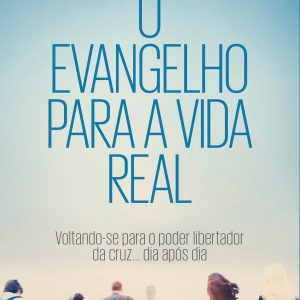 O Evangelho para a vida real (Jerry Bridges)
