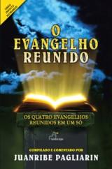 O Evangelho Reunido (Juanribe Pagliarin)