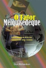 O Fator Melquisedeque (Don Richardson)