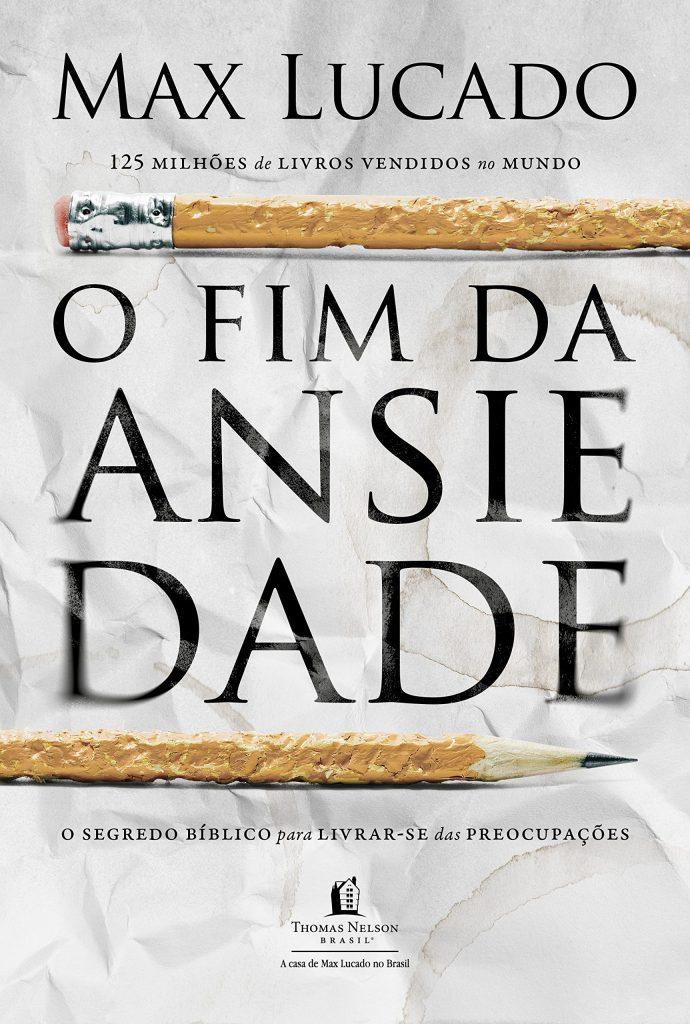 Livro O fim da ansiedade (Max Lucado) - Download, comparar
