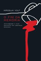 O fim da memória (Miroslav Volf)
