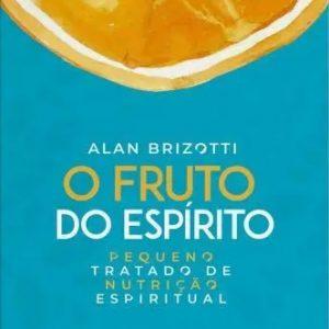O fruto do Espírito (Alan Brizotti)