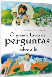 O grande livro de perguntas sobre a fé (Gill Hollis – Marcin Piwowarski)