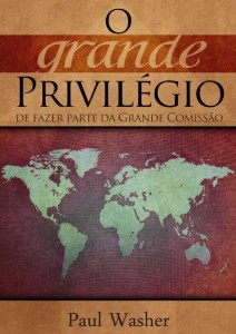 O grande privilégio (Paul Washer)