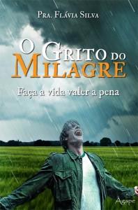 O grito do milagre (Flávia Silva)