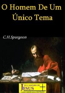 O Homem de Um Único Tema (Charles H. Spurgeon)