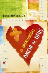O Imensurável Amor de Deus (Floyd Mclung Jr)