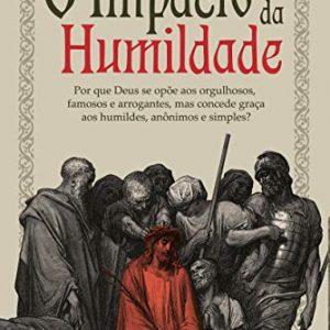 O impacto da humildade (Wilson Porte Jr.)