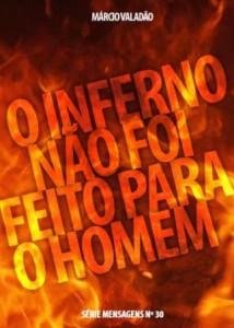 O Inferno Não Foi Feito Para o Homem (Márcio Valadão)