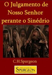 O Julgamento de Nosso Senhor Perante o Sinédrio (Charles H. Spurgeon)