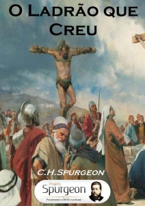 O Ladrão que Creu (Charles Haddon Spurgeon)