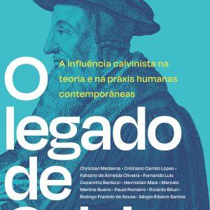 O legado de Calvino (Paulo Romeiro – Hermisten Maia – Christian Medeiros…)