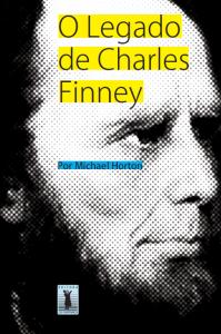 O legado de Charles Finney (Michael Horton)