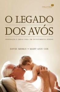 O Legado dos Avós (David Merkh – Mary-Ann Cox)