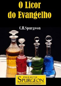 O Licor do Evangelho (Charles H. Spurgeon)