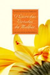 O livro das virtudes da mulher (Sharon Jaynes e Lysa TerKeurst)