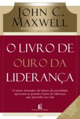 O livro de ouro da liderança (John C. Maxwell)