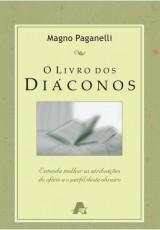 O livro dos diáconos (Magno Paganelli)