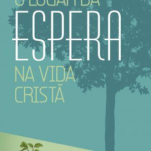 O lugar da espera na vida cristã (Vanessa Belmonte)