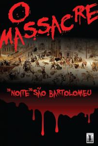 O massacre da noite de São Bartolomeu (Vários autores)