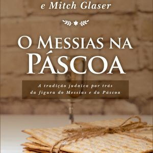 O Messias na Páscoa (Darrel L. Bock – Mitch Glaser)