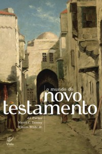 O Mundo do Novo Testamento (J. L. Packer, Maerril C. Tenney, Willian White Jr)