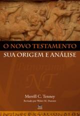 O Novo Testamento sua origem e análise (Merrill C. Tenney)