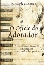 O ofício do adorador (Ricardo Marcos Corrêa)
