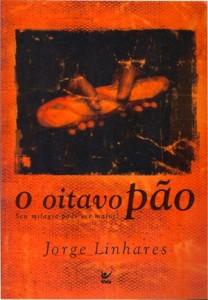 O Oitavo Pão (Jorge Linhares)