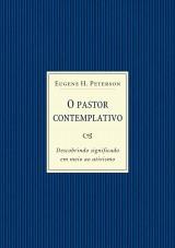 O pastor contemplativo (Eugene Peterson)