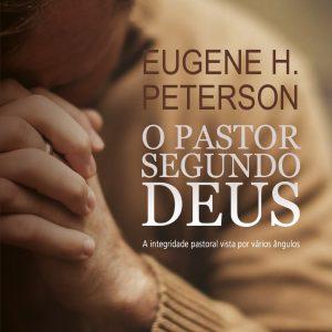 O pastor segundo Deus (Eugene H. Peterson)