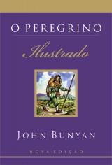 O Peregrino – Ilustrado (John Bunyan)