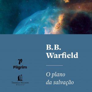 O plano da salvação (B.B. Warfield)